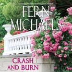 Crash and Burn by  Fern Michaels audiobook