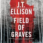 Field of Graves by  J. T. Ellison audiobook