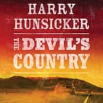 The Devil's Country by  Harry Hunsicker audiobook