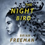 The Night Bird by  Brian Freeman audiobook