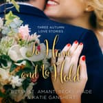 To Have and to Hold by  Becky Wade audiobook