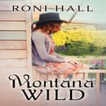 Montana Wild by  Roni Hall audiobook