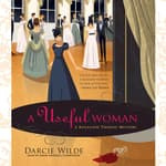 A Useful Woman by  Darcie Wilde audiobook
