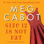 Size 12 Is Not Fat by  Meg Cabot audiobook