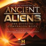 Ancient Aliens® by  the Producers of Ancient Aliens audiobook
