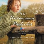 An Uncommon Protector by  Shelley Shepard Gray audiobook