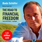 The Road to Financial Freedom by  Bodo Schäfer audiobook