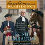 Rush Revere and the Presidency by  Rush Limbaugh audiobook