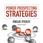 Power Prospecting Strategies by  Omar Periu audiobook