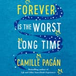 Forever is the Worst Long Time by  Camille Pagán audiobook