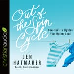 Out of the Spin Cycle by  Jen Hatmaker audiobook
