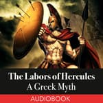 The Labors of Hercules: A Greek Myth by  unknown audiobook