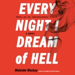 Every Night I Dream of Hell by  Malcolm Mackay audiobook