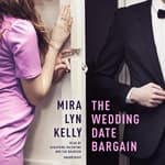 The Wedding Date Bargain by  Mira Lyn Kelly audiobook