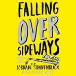Falling Over Sideways by  Jordan Sonnenblick audiobook