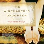 The Winemaker's Daughter by  Timothy Egan audiobook