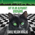 Cat in an Alphabet Endgame by  Carole Nelson Douglas audiobook