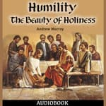 Humility: The Beauty of Holiness by  Andrew Murray audiobook