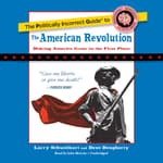 The Politically Incorrect Guide to the American Revolution by  Dave Dougherty audiobook