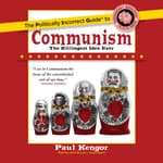 The Politically Incorrect Guide to Communism by  Paul Kengor PhD audiobook