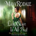 Lady Claire Is All That by  Maya Rodale audiobook