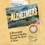 From Alzheimer's with Love by  Marc Swift audiobook