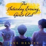 The Saturday Evening Girls Club by  Jane Healey audiobook