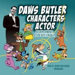 Daws Butler, Characters Actor by  Ben Ohmart audiobook