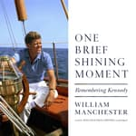 One Brief Shining Moment by  William Manchester audiobook