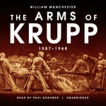 The Arms of Krupp by  William Manchester audiobook