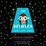 The Go-Between by  Veronica Chambers audiobook