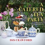 A Catered Tea Party by  Isis Crawford audiobook
