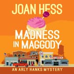 Madness in Maggody by  Joan Hess audiobook