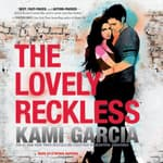 The Lovely Reckless by  Kami Garcia audiobook