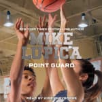 Point Guard by  Mike Lupica audiobook