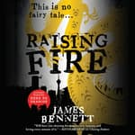 Raising Fire by  James Bennett audiobook