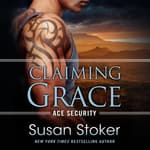 Claiming Grace by  Susan Stoker audiobook