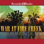 War at Fire Creek by  Cameron Judd audiobook