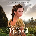 A Viscount's Proposal by  Melanie Dickerson audiobook
