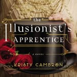 The Illusionist's Apprentice by  Kristy Cambron audiobook