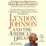 Lyndon Johnson and the American Dream by  Doris Kearns Goodwin audiobook