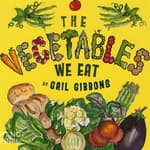 The Vegetables We Eat by  Gail Gibbons audiobook