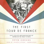 The First Tour de France by  Peter Cossins audiobook