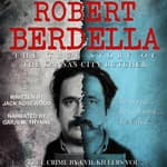 Robert Berdella: The True Story of The Kansas City Butcher by  Jack Rosewood audiobook
