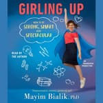 Girling Up by  Mayim Bialik PhD audiobook