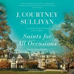 Saints for All Occasions by  J. Courtney Sullivan audiobook