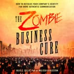 The Zombie Business Cure by  Julie C. Lellis PhD audiobook