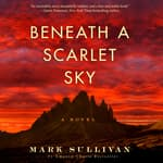 Beneath a Scarlet Sky by  Mark Sullivan audiobook