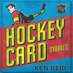 Hockey Card Stories by  Ken Reid audiobook