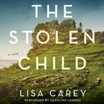 The Stolen Child by  Lisa Carey audiobook